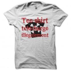Tee shirt téléchargé illégalement  sublimation