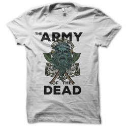 the army of the dead tshirt...