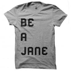 tee shirt be a jane...