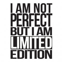 I am not perfect but I am a...