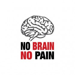 No Brain No Pain white...
