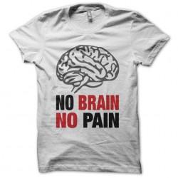 No Brain No Pain white sublimation t-shirt