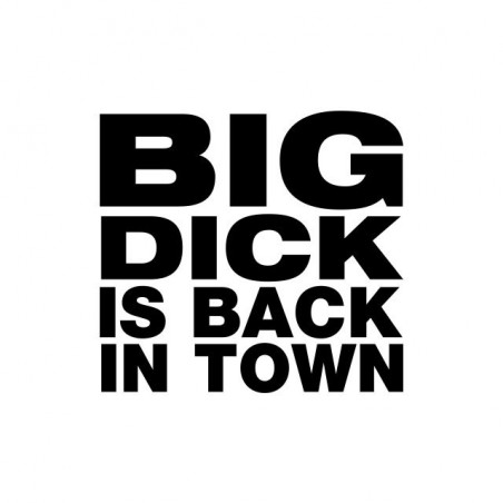 Big Dick is back in town white sublimation t-shirt