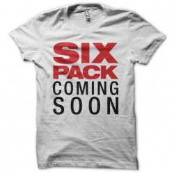 Six Pack t-shirt coming soon white sublimation