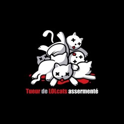 Tee shirt Tueur de LOLcats...