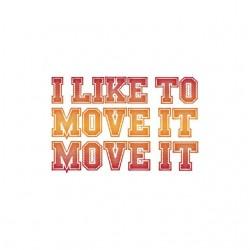 Tee shirt I like to move it...