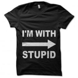 Tee Shirt I'm with stupid...