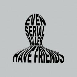 The following serial killer...