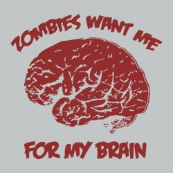 Zombies t-shirt want me for my brain gray sublimation