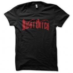 Tee shirt Night Bitch...