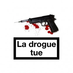 Tee shirt La drogue tue...