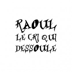 T-shirt Raoul the cry that...