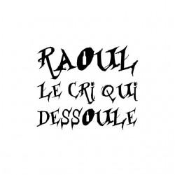 Tee shirt Raoul le cri qui...