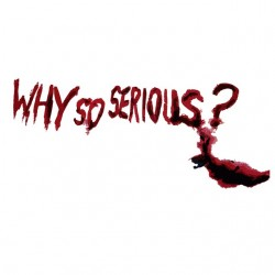 Tee shirt Why so serious  sublimation