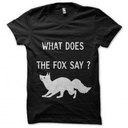 Tee Shirt what does the fox say ?  sublimation
