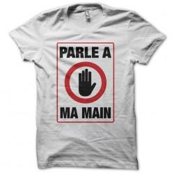 T-shirt Speaks to my hand...