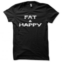 Tee shirt Fat & Happy  sublimation