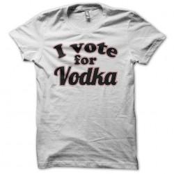 Tee shirt I vote for Vodka...