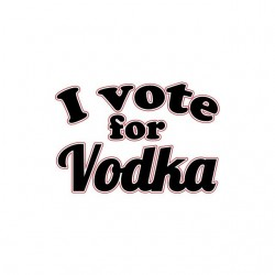 Tee shirt I vote for Vodka  sublimation