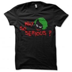 Tee shirt joker batman why...