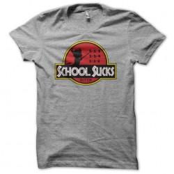 Tee shirt School sucks...