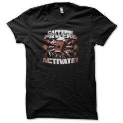 Tee shirt Caffeine powers...