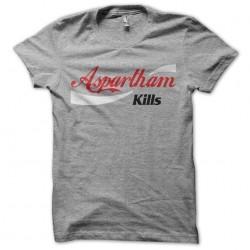 Tee shirt Aspartham kills...