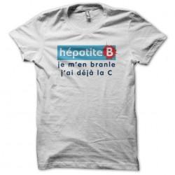 T-shirt hepatitis B I'm joking I already have the white C sublimation
