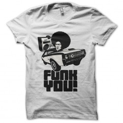 Tee shirt funk you...