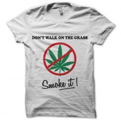 Do not Walk On The Grass t-shirt, Smoke it white sublimation