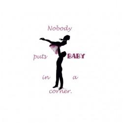 Tee shirt Nobody Puts Baby...