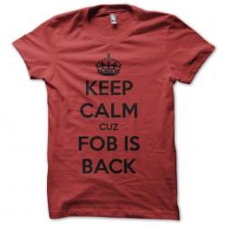 Keep Calm Cuz FOB t-shirt...