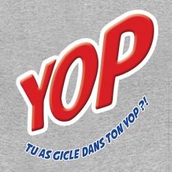 tee shirt YOP pub parodie tu as gicle dedans gris sublimation