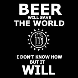 tee shirt beer will save...