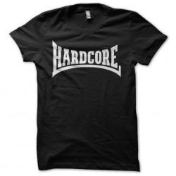 Tee Shirt Hardcore...