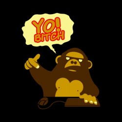 tee shirt monkey yo bitch...